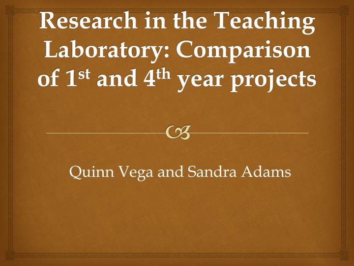 research in the teaching laboratory comparison of 1 st and 4 th year projects n.