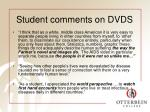 student comments on dvds