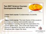two inst science courses developmental model
