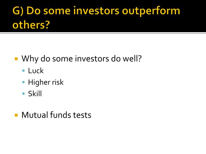 G) Do some investors outperform others?