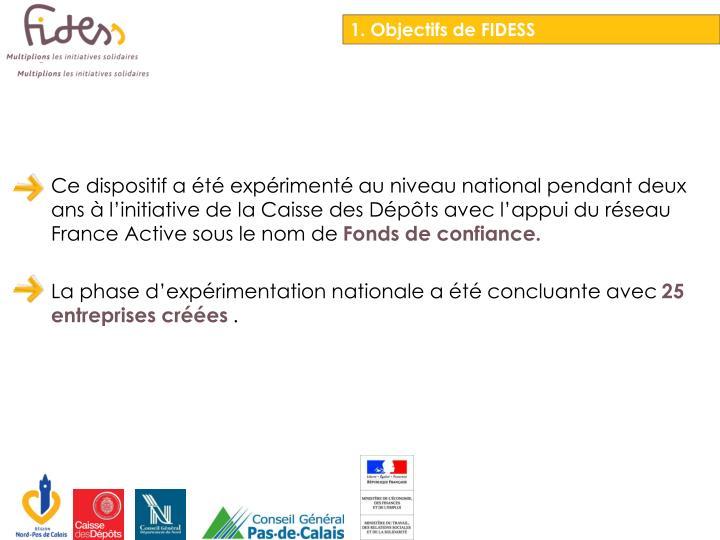 Ce dispositif a été expérimenté au niveau national pendant deux ans à l'initiative de la Caisse des Dépôts avec l'appui du réseau France Active sous le nom de