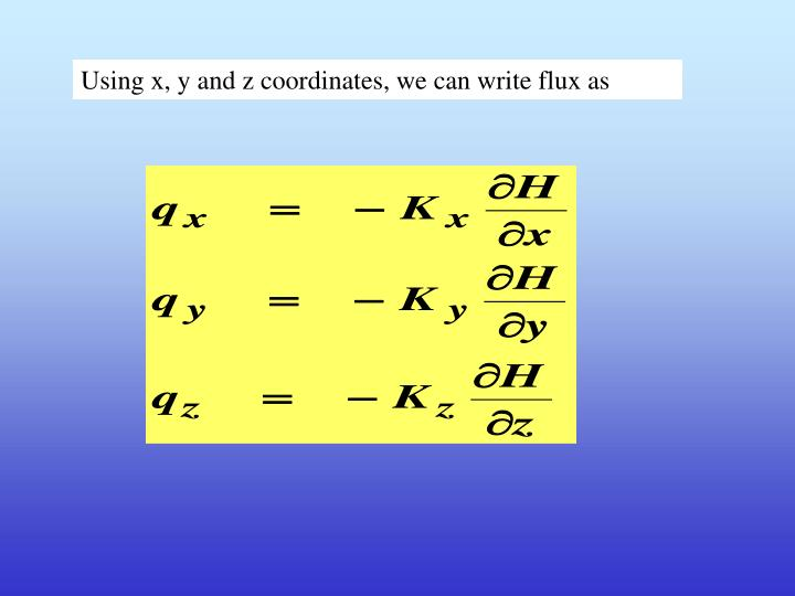 Using x, y and z coordinates, we can write flux as