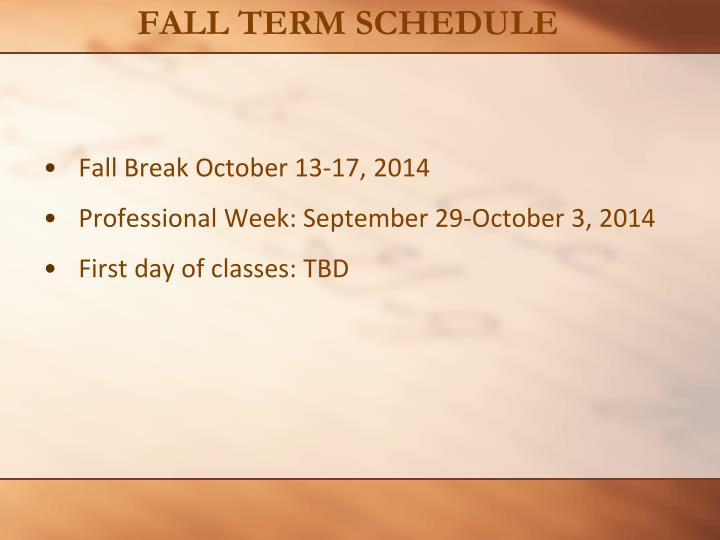 FALL TERM SCHEDULE