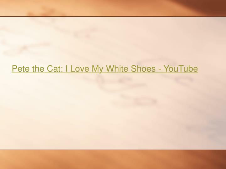 Pete the Cat: I Love My White Shoes - YouTube