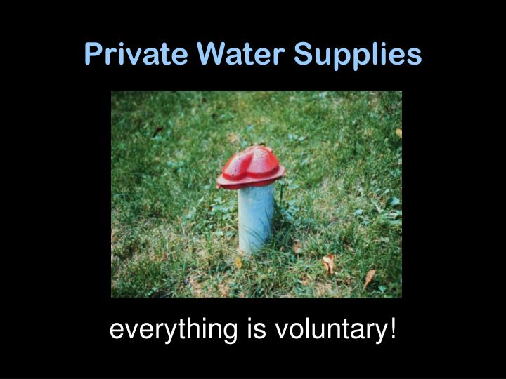 private water supplies n.
