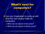 what s next for computers