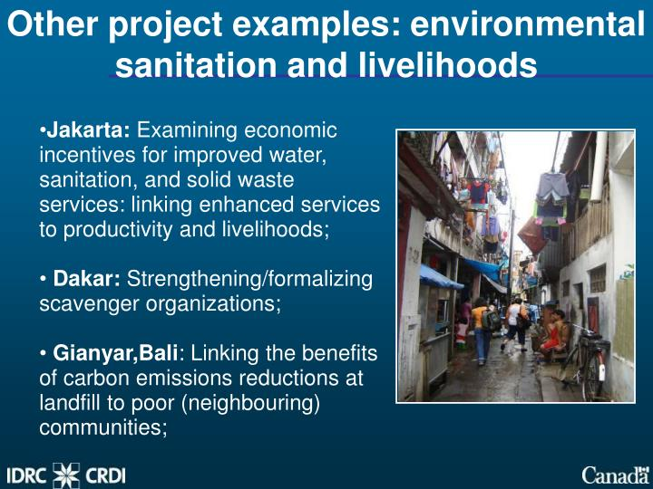 Other project examples: environmental sanitation and livelihoods