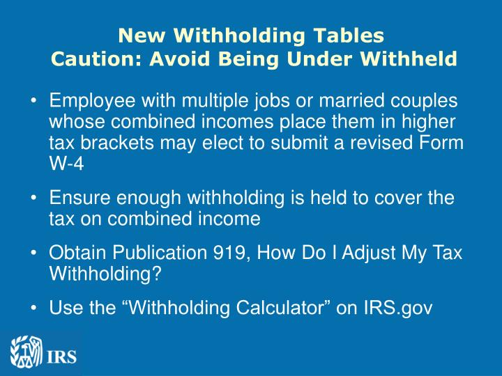 New withholding tables caution avoid being under withheld