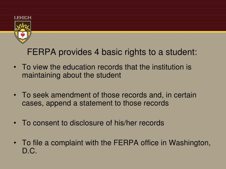 Ferpa provides 4 basic rights to a student