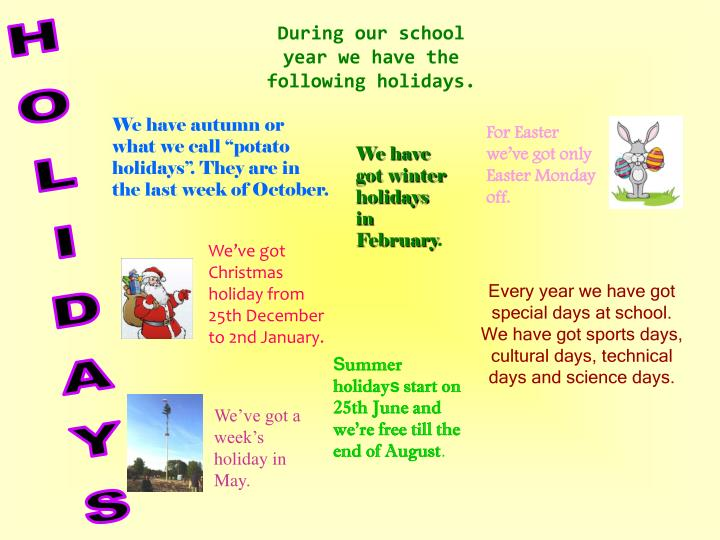 During our school year we have the following holidays.