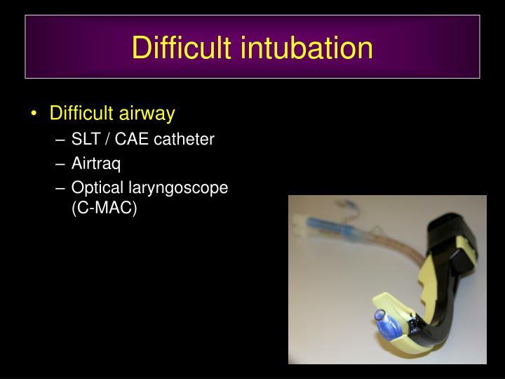 Difficult intubation