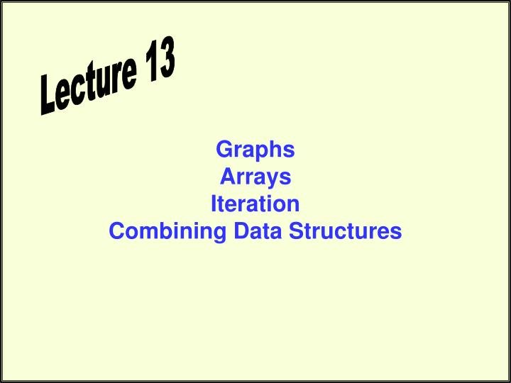 graphs arrays iteration combining data structures n.
