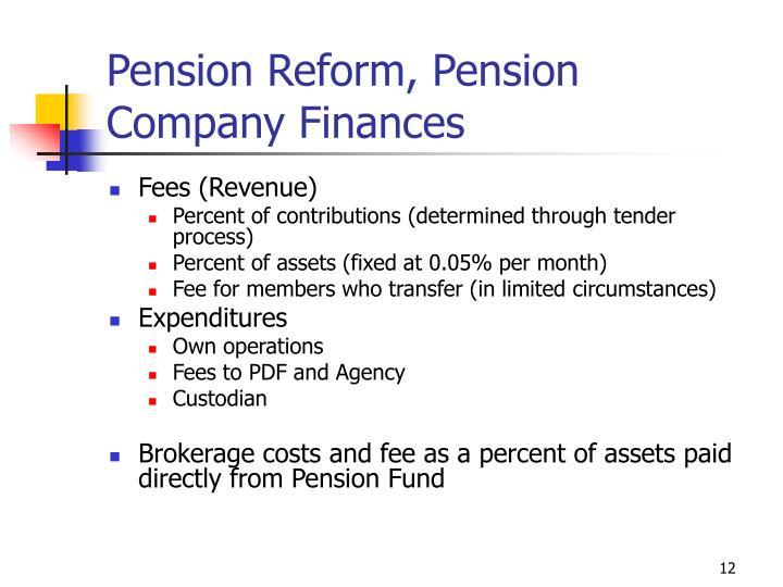 Pension Reform, Pension Company Finances