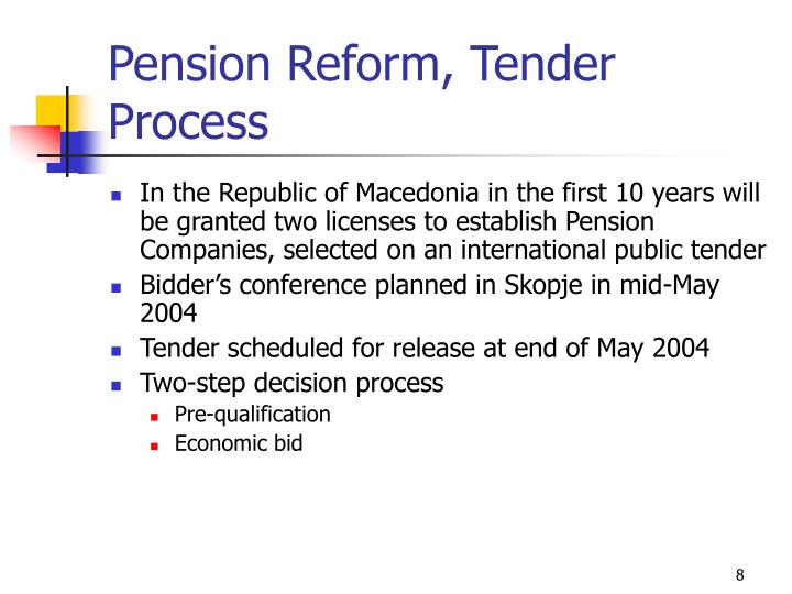 Pension Reform, Tender Process