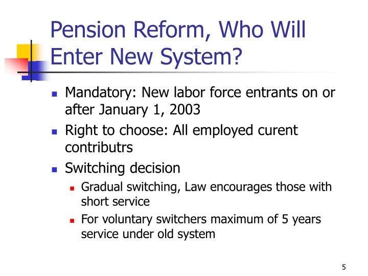 Pension Reform, Who Will Enter New System?
