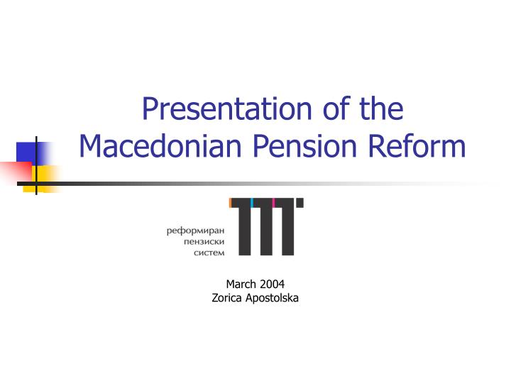 Presentation of the macedonian pension reform