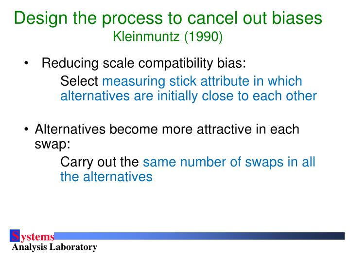 Design the process to cancel out biases