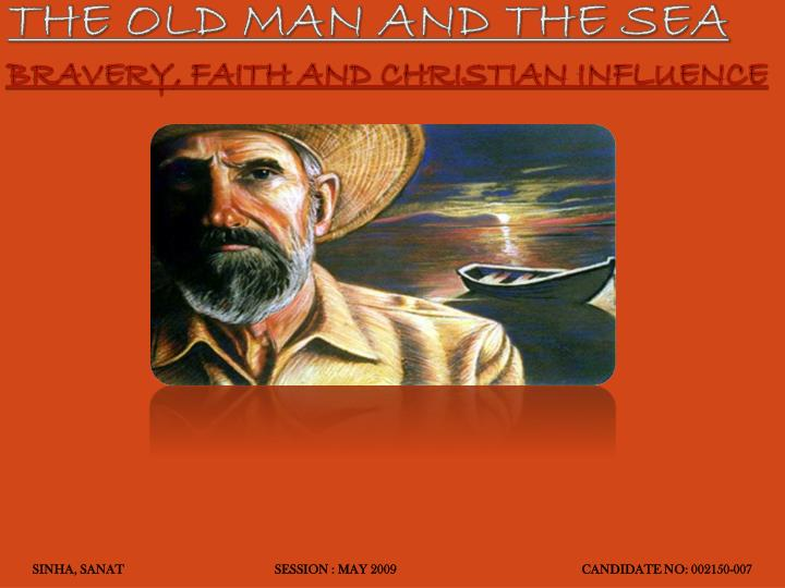 The old man and the sea bravery faith and christian influence