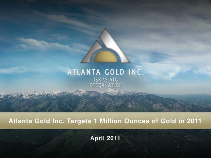 Atlanta Gold Inc. Targets 1 Million Ounces of Gold in 2011