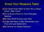 know your reasons taker