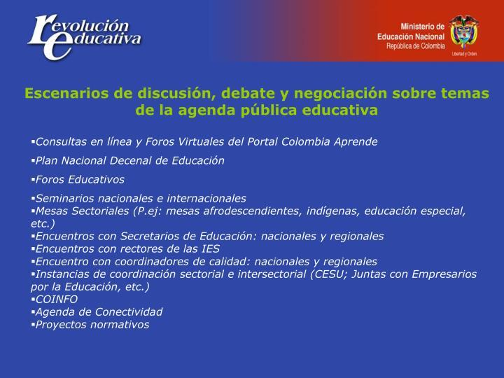 Escenarios de discusión, debate y negociación sobre temas de la agenda pública educativa