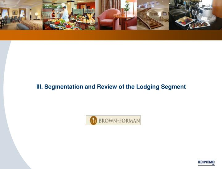 III. Segmentation and Review of the Lodging Segment