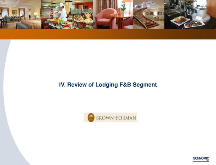 IV. Review of Lodging F&B Segment