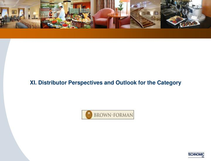 XI. Distributor Perspectives and Outlook for the Category