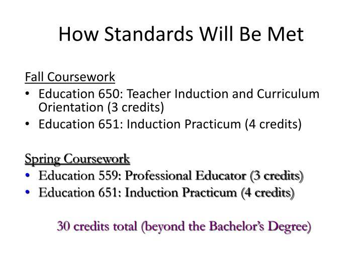 How Standards Will Be Met