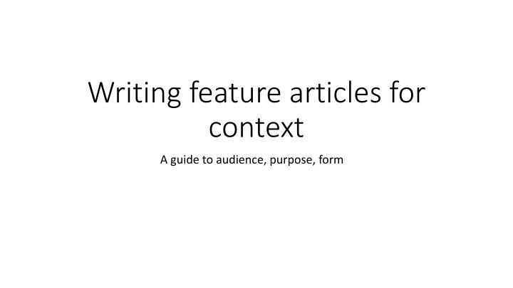 writing feature articles for context n.