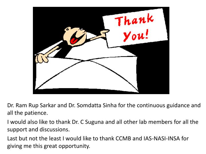 Dr. Ram Rup Sarkar and Dr. Somdatta Sinha for the continuous guidance and all the patience.