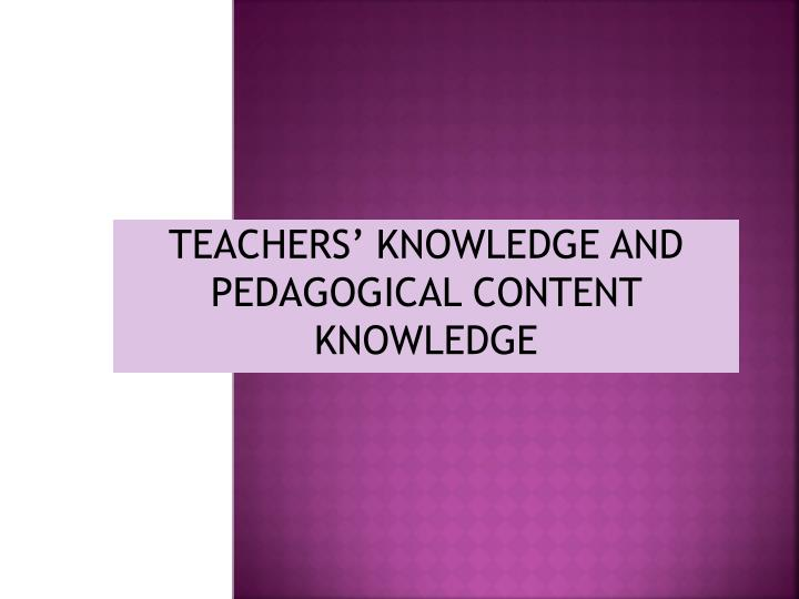 teachers knowledge and pedagogical content knowledge n.