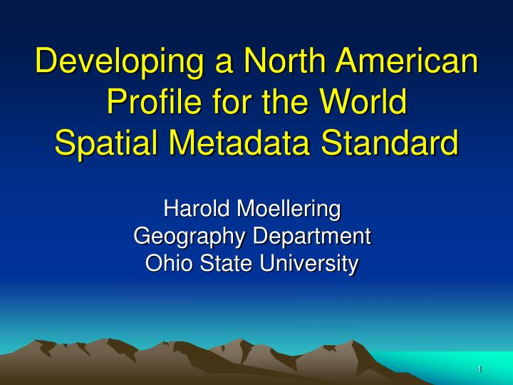 developing a north american profile for the world spatial metadata standard n.