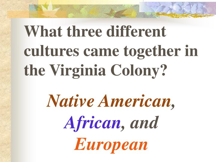 What three different cultures came together in the Virginia Colony?