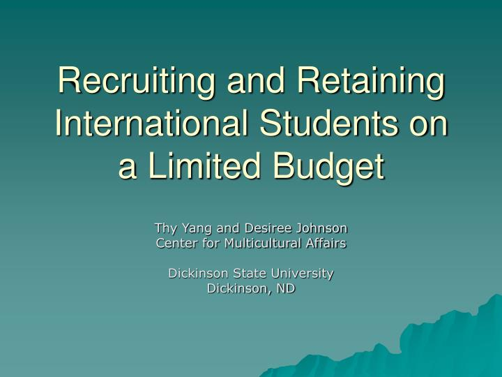 recruiting and retaining international students on a limited budget n.