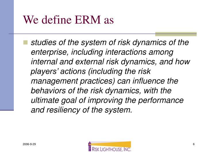 We define ERM as