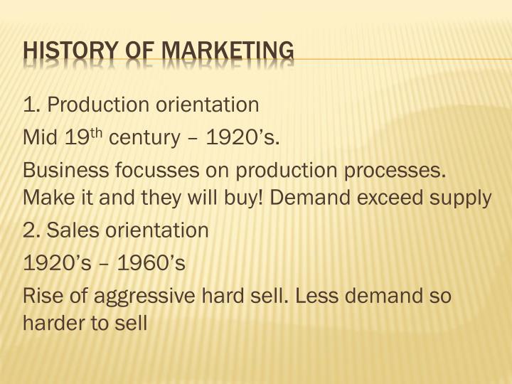 1. Production orientation