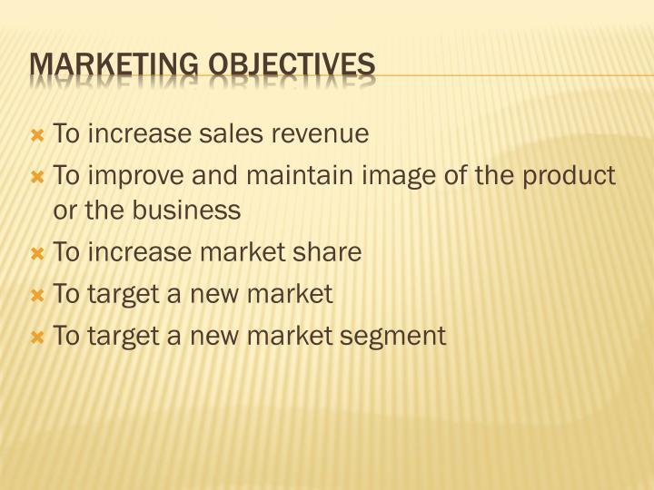 To increase sales revenue