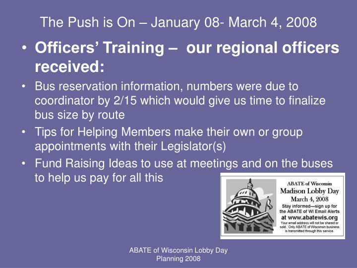 The Push is On – January 08- March 4, 2008