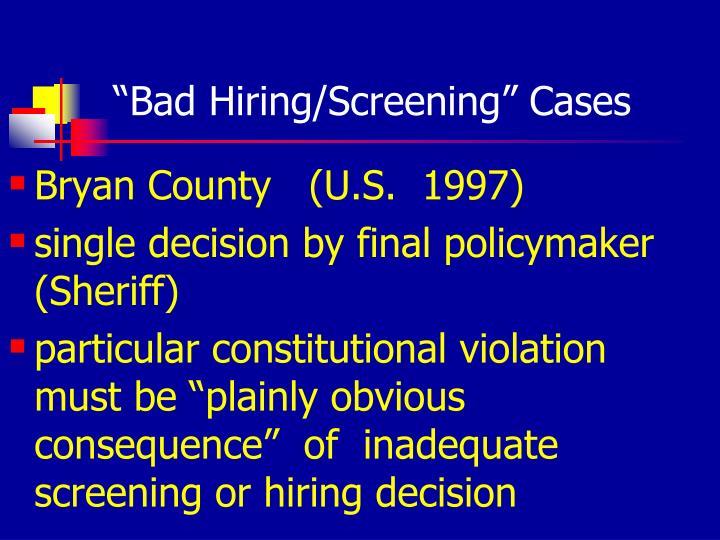 """Bad Hiring/Screening"" Cases"