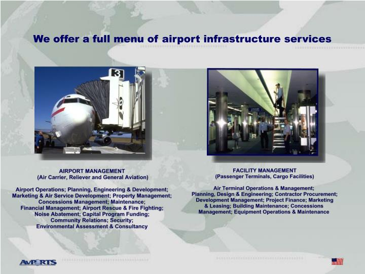 We offer a full menu of airport infrastructure services