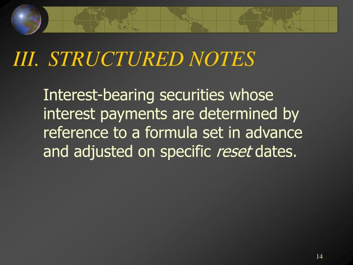 III.STRUCTURED NOTES
