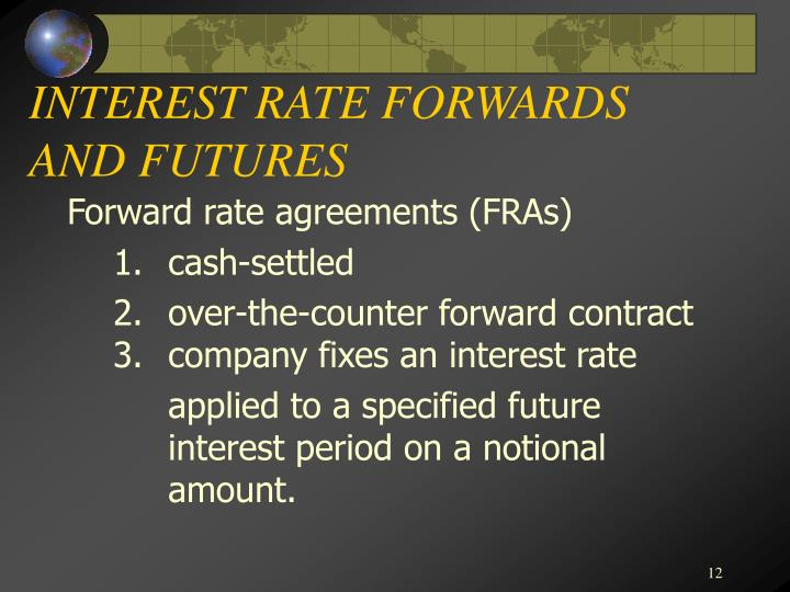 INTEREST RATE FORWARDS AND FUTURES