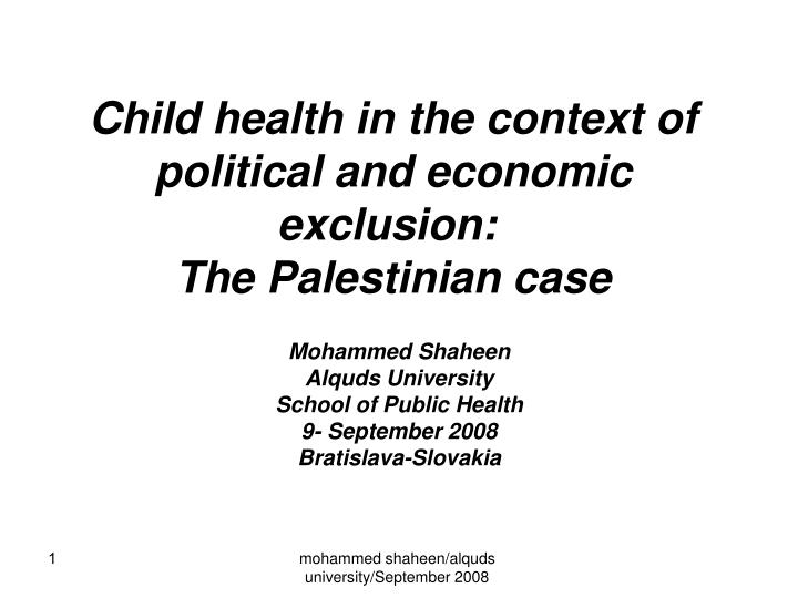 Child health in the context of political and economic exclusion the palestinian case