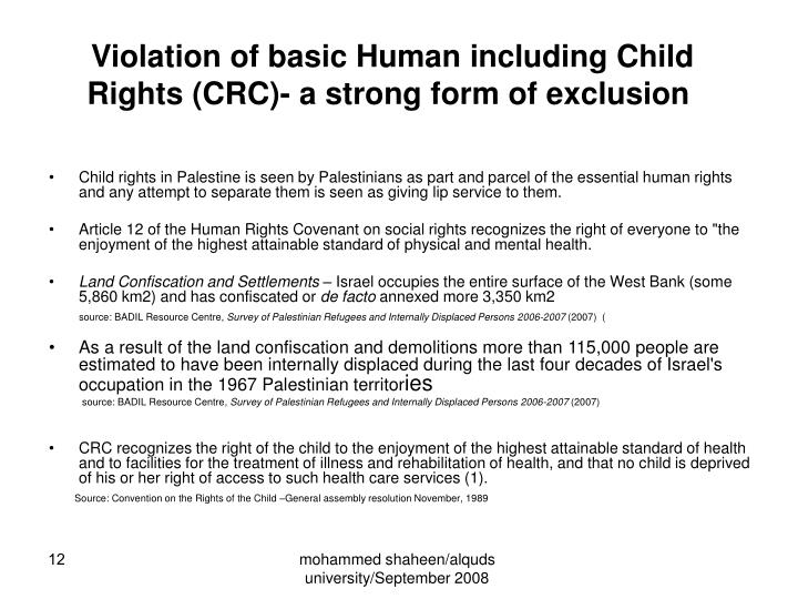 Violation of basic Human including Child  Rights (CRC)- a strong form of exclusion