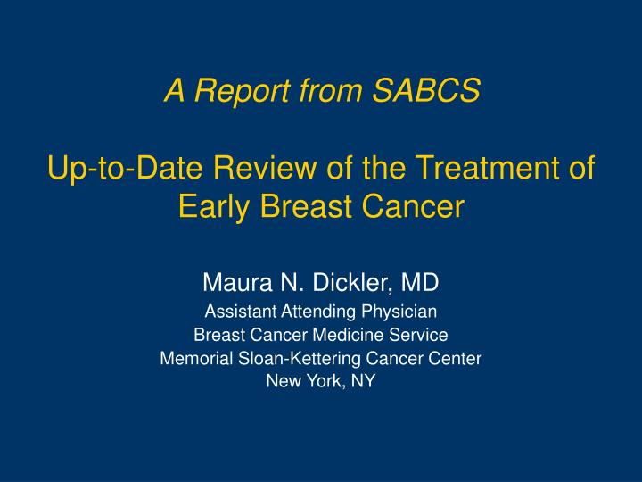 a report from sabcs up to date review of the treatment of early breast cancer n.
