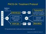 pacs 04 treatment protocol
