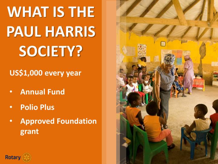 WHAT IS THE PAUL HARRIS SOCIETY?