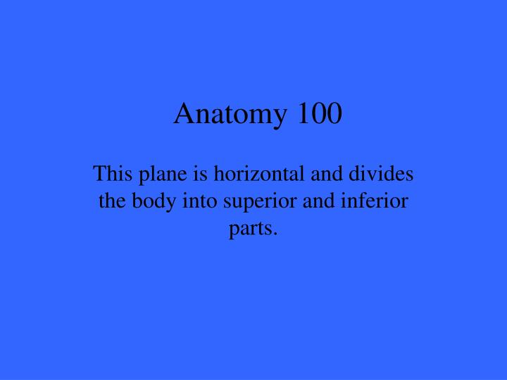 Anatomy 100