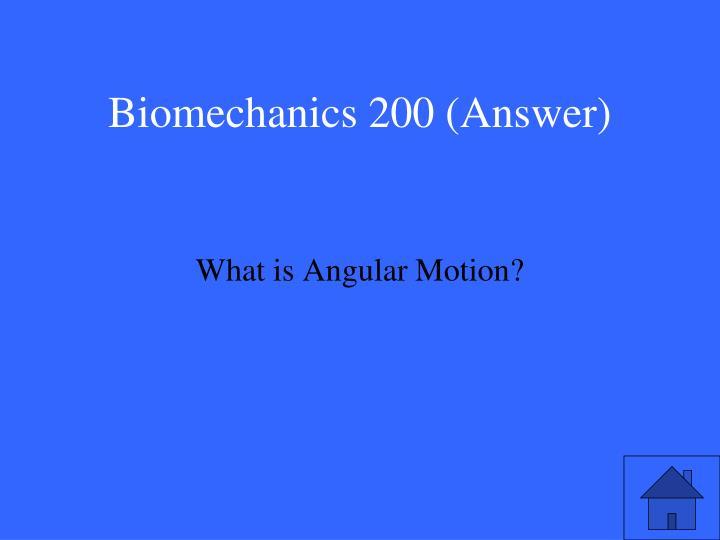 Biomechanics 200 (Answer)